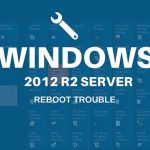 windows2012-reboot-trobule-sam