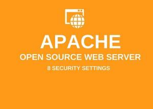 攻撃を受ける前に! Apache インストール後に必要な8つの変更点